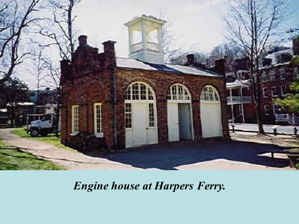 Engine house at Harpers Ferry.