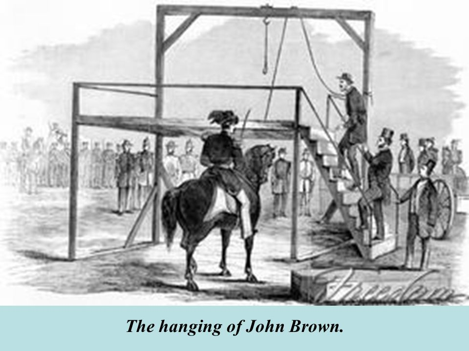 The hanging of John Brown.