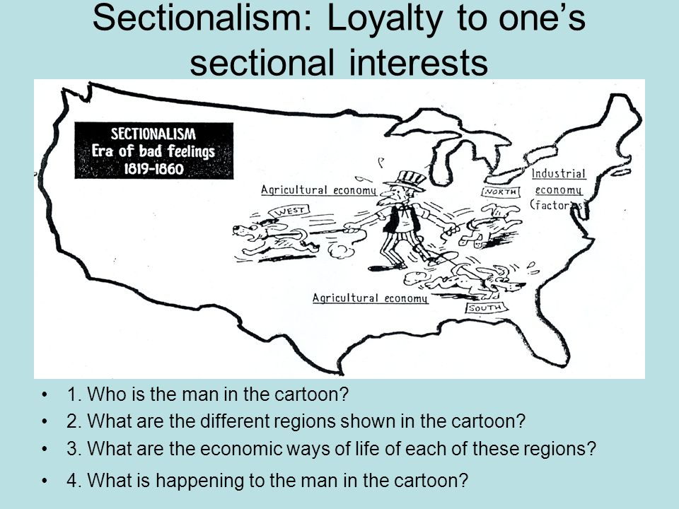Sectionalism: Loyalty to one's sectional interests