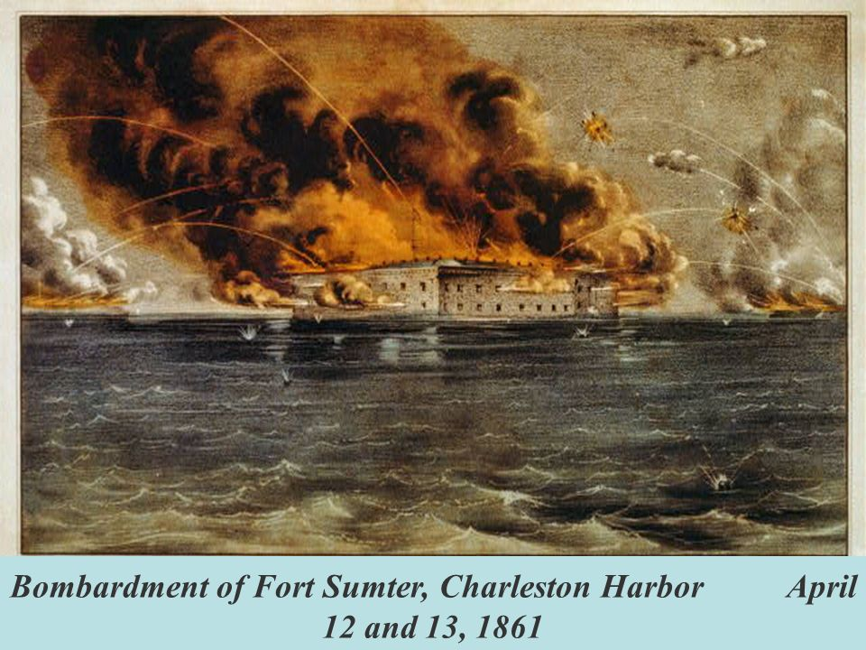 Bombardment of Fort Sumter, Charleston Harbor April 12 and 13, 1861