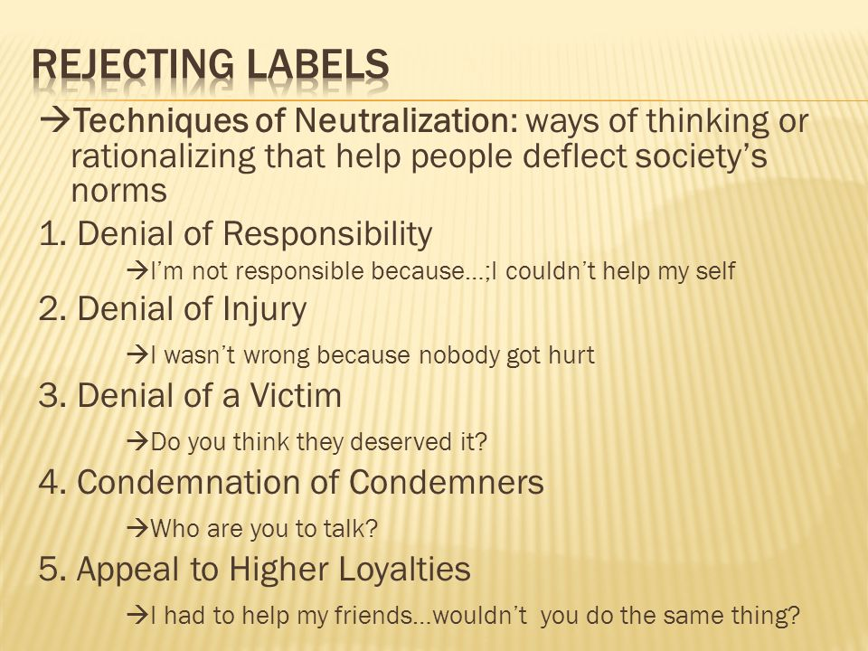 basic techniques of managing deviance 1 rationality: managing shame and developing a rational plan (weight watchers) problem is internal 2 redemption: problem viewed as beyong them, submit to a higher power, problem is external (over eaters anonymous.