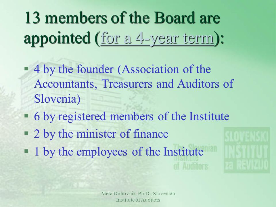 13 members of the Board are appointed (for a 4-year term):