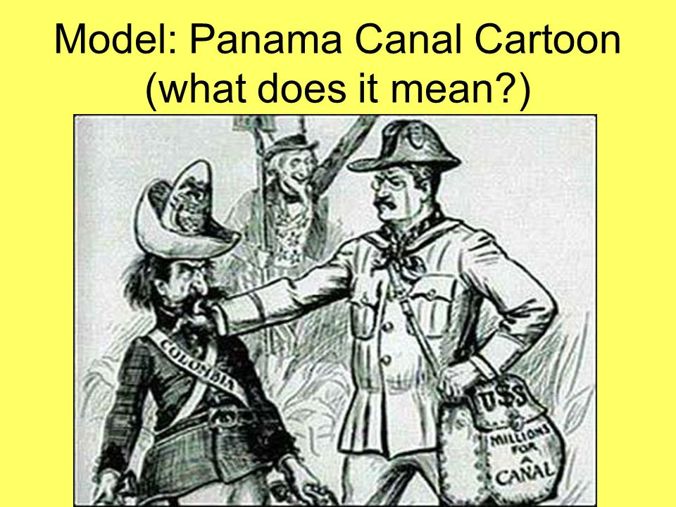 Model: Panama Canal Cartoon (what does it mean )