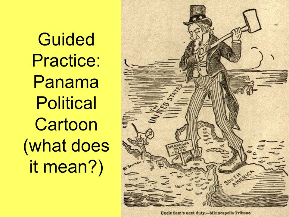 Guided Practice: Panama Political Cartoon (what does it mean )