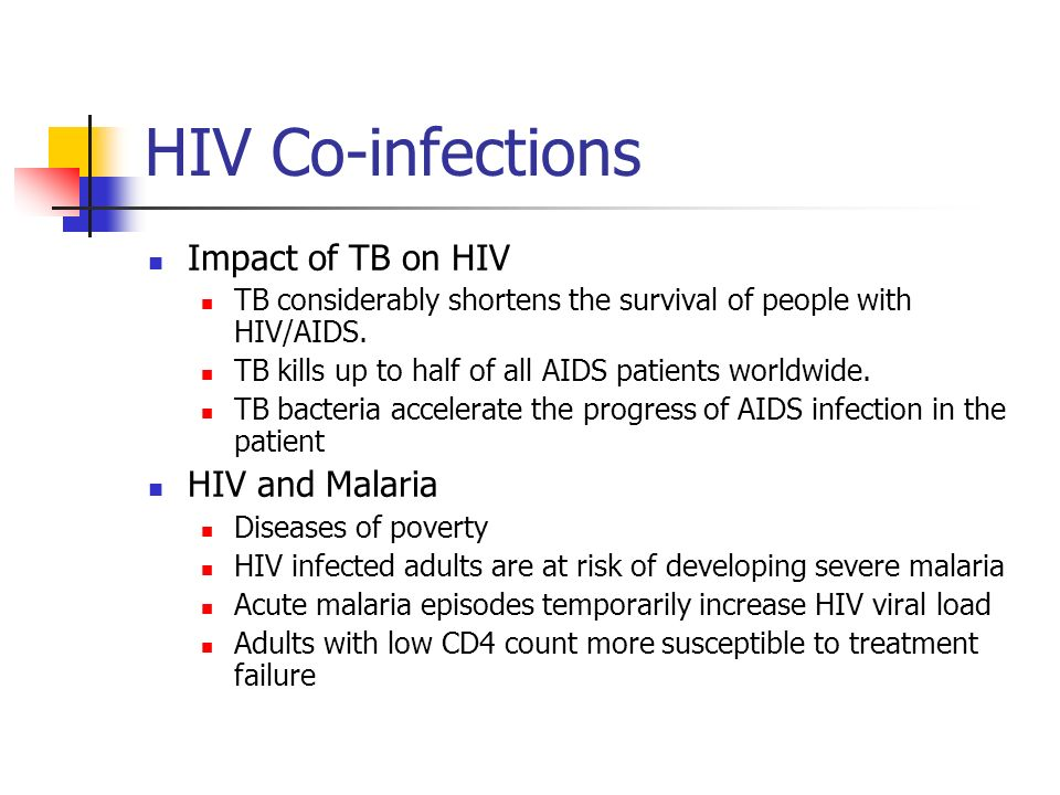 HIV Co-infections Impact of TB on HIV HIV and Malaria