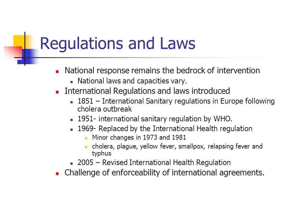 Regulations and Laws National response remains the bedrock of intervention. National laws and capacities vary.