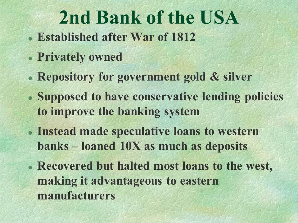 2nd Bank of the USA Established after War of 1812 Privately owned
