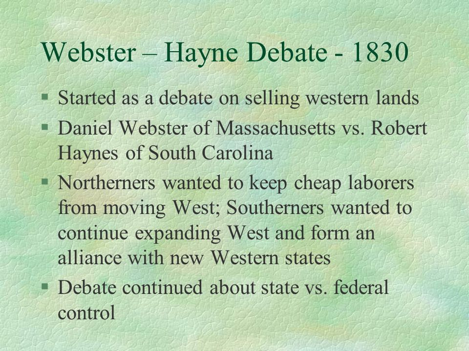 Webster – Hayne Debate - 1830
