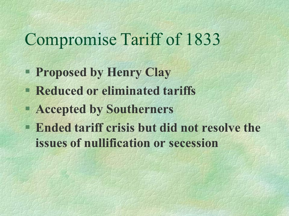 Compromise Tariff of 1833 Proposed by Henry Clay