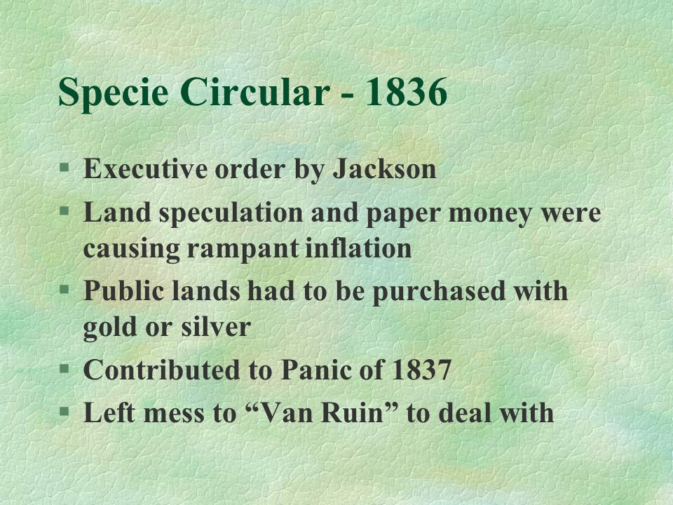 Specie Circular - 1836 Executive order by Jackson