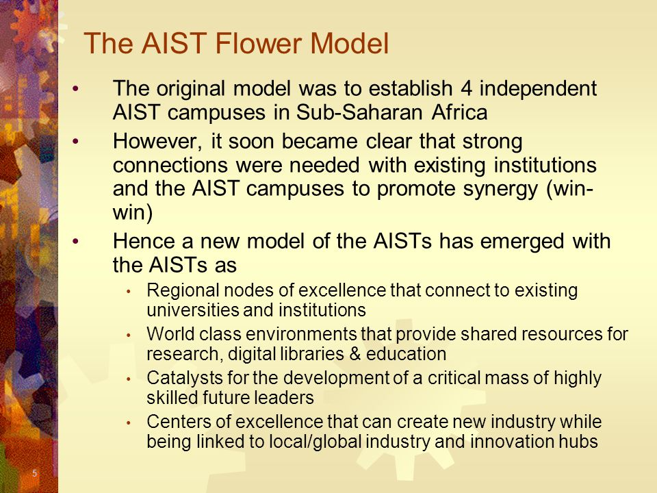 The AIST Flower Model The original model was to establish 4 independent AIST campuses in Sub-Saharan Africa.