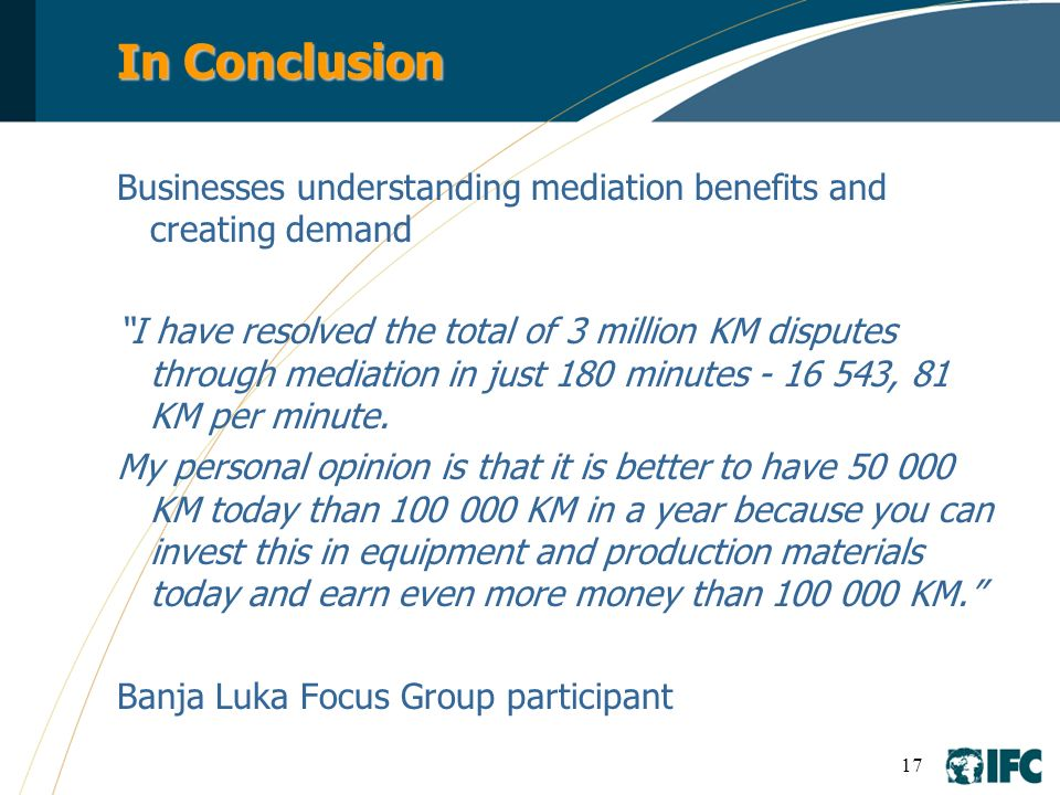 In Conclusion Businesses understanding mediation benefits and creating demand.