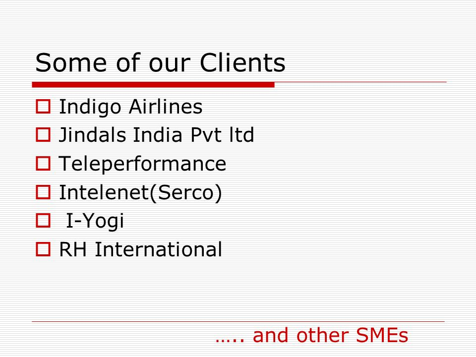 Some of our Clients Indigo Airlines Jindals India Pvt ltd