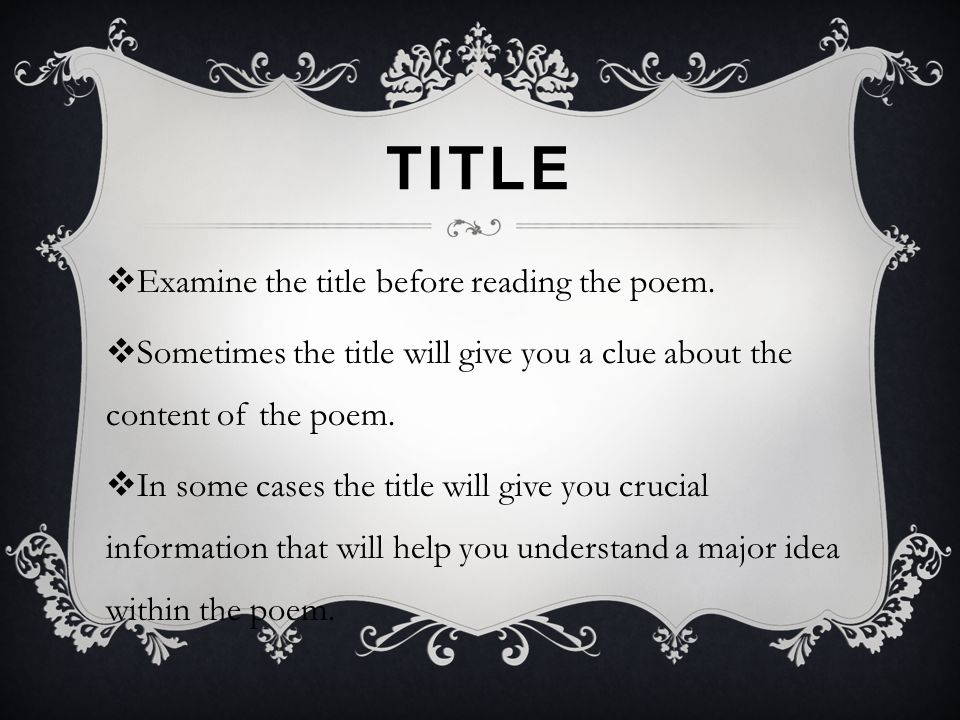 Title Examine the title before reading the poem.