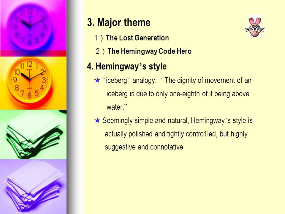 3. Major theme 4. Hemingway's style 1)The Lost Generation