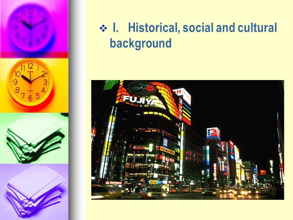I. Historical, social and cultural background