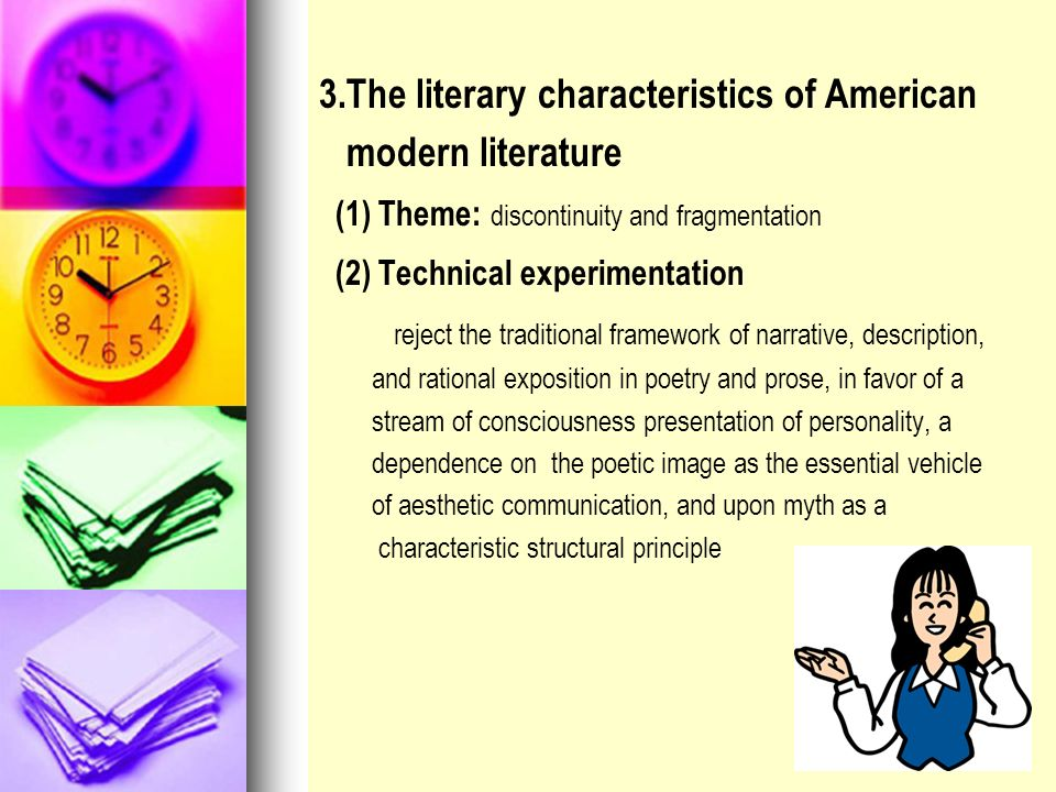 3.The literary characteristics of American modern literature