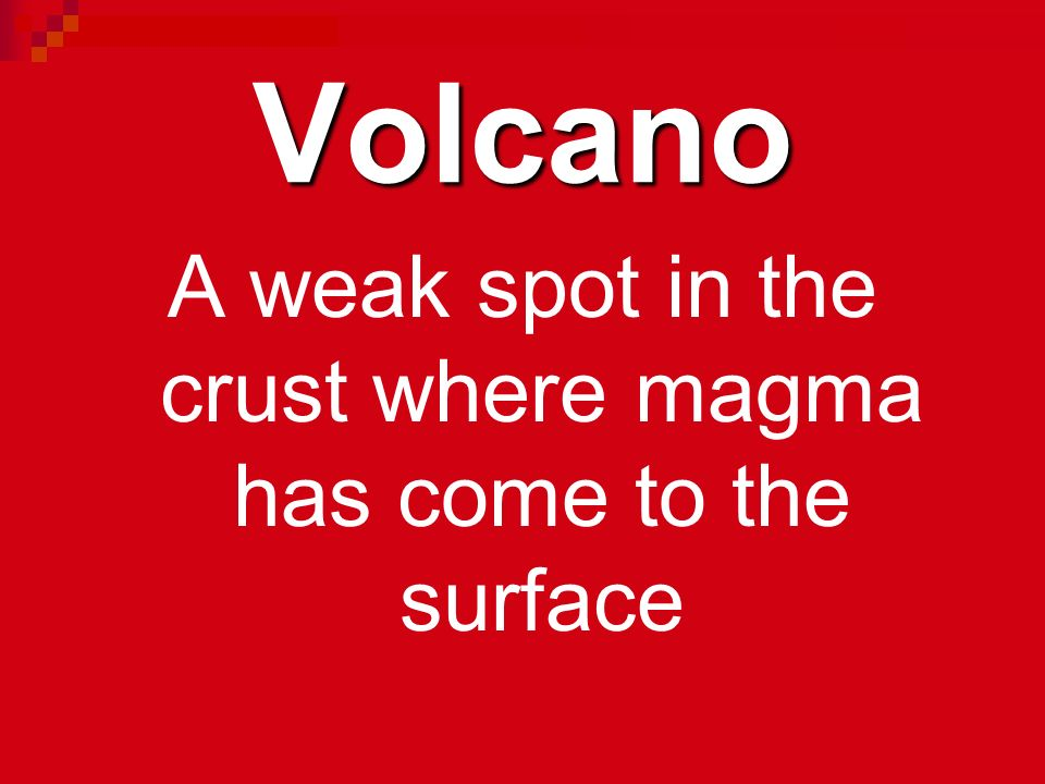 A weak spot in the crust where magma has come to the surface
