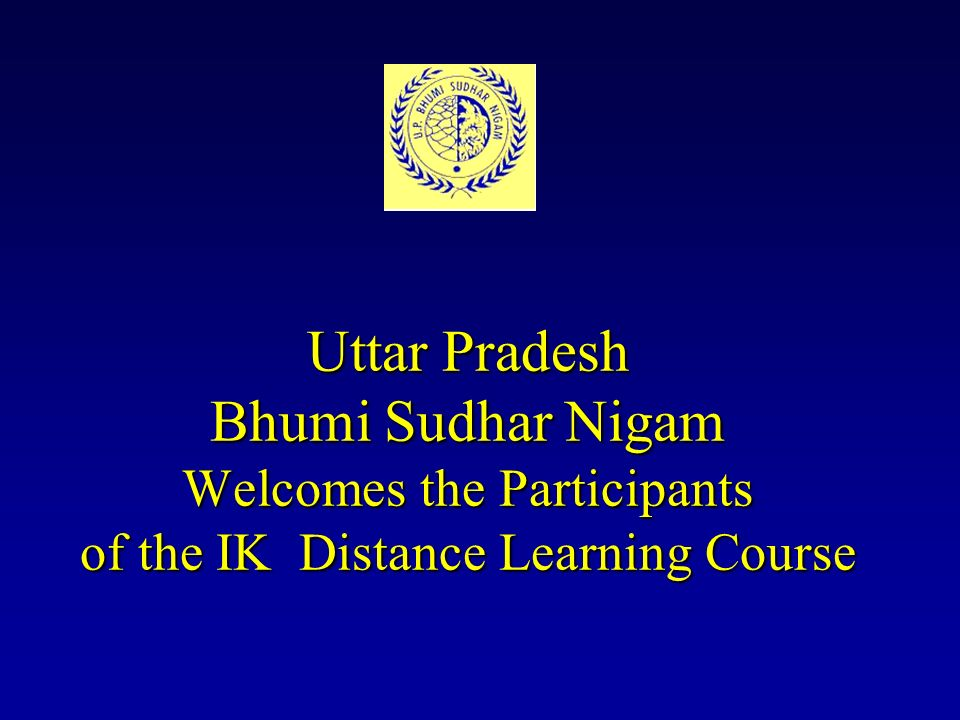 Uttar Pradesh Bhumi Sudhar Nigam Welcomes the Participants of the IK Distance Learning Course
