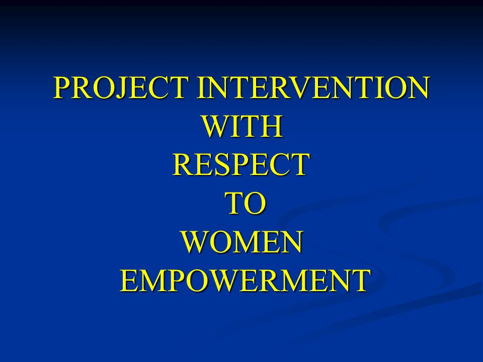 PROJECT INTERVENTION WITH