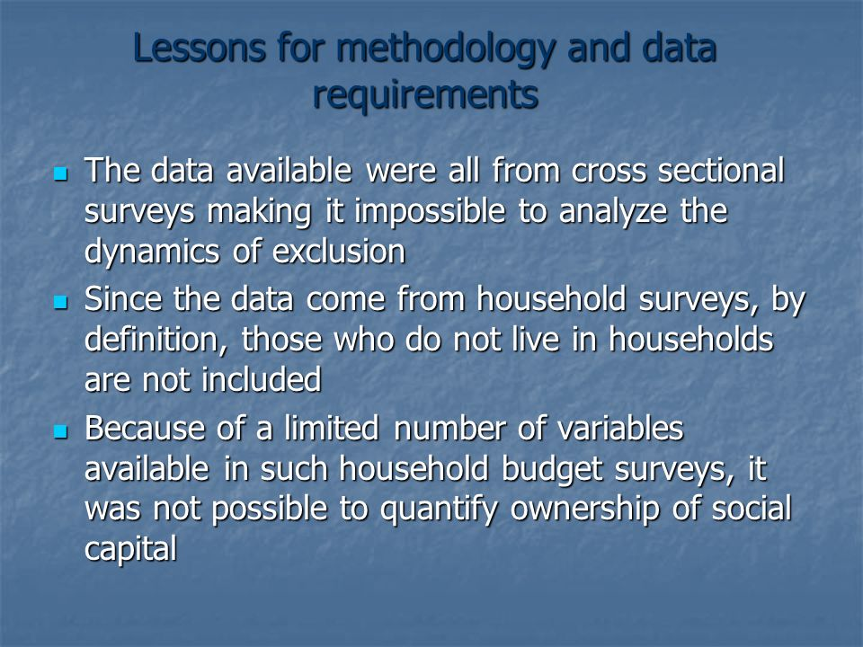 Lessons for methodology and data requirements