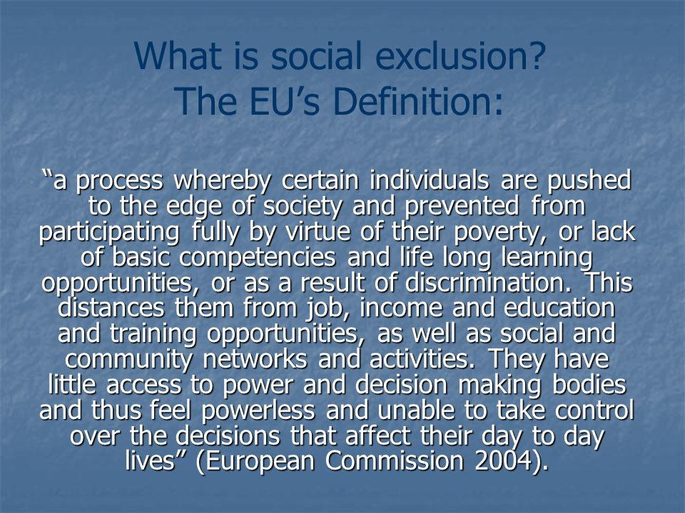 What is social exclusion The EU's Definition: