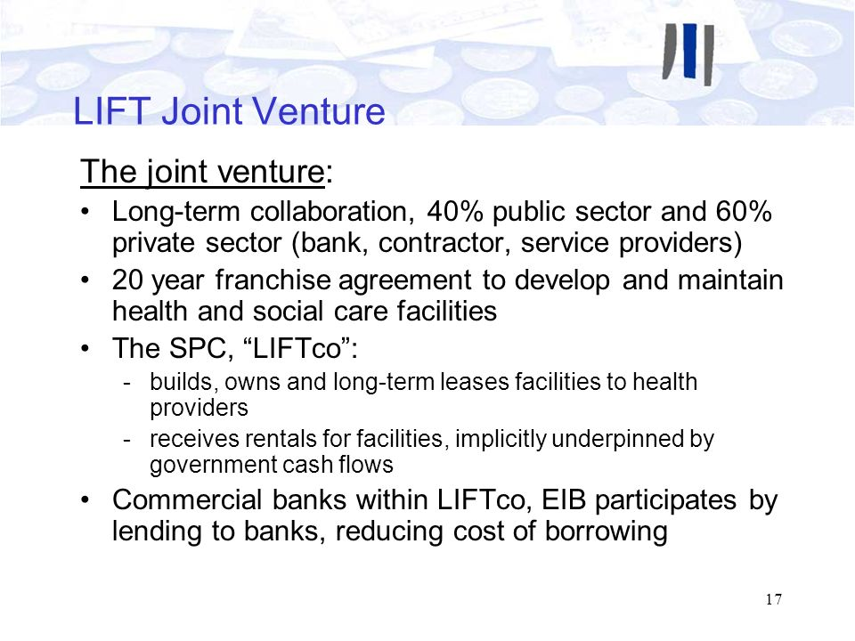 LIFT Joint Venture The joint venture: