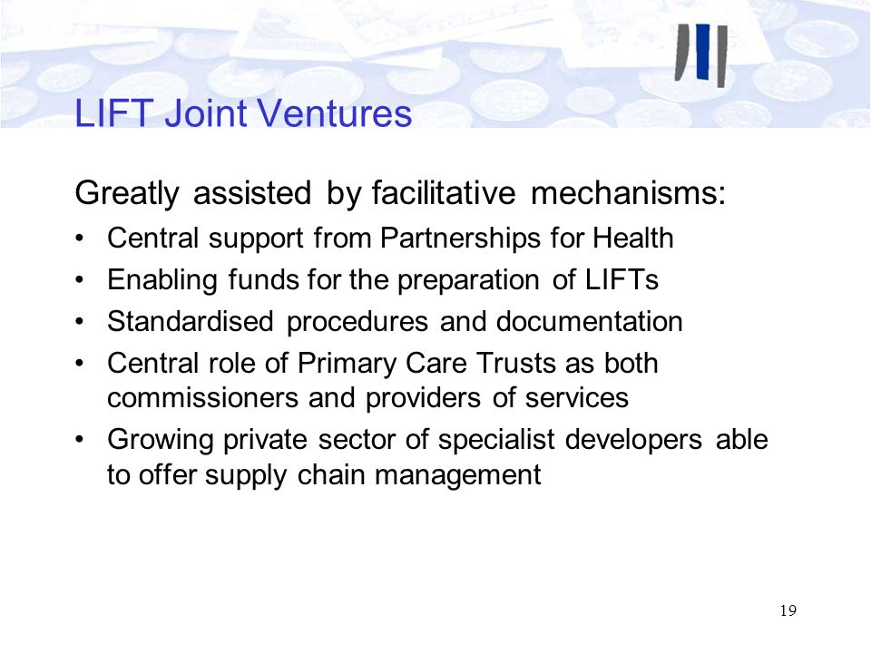 LIFT Joint Ventures Greatly assisted by facilitative mechanisms:
