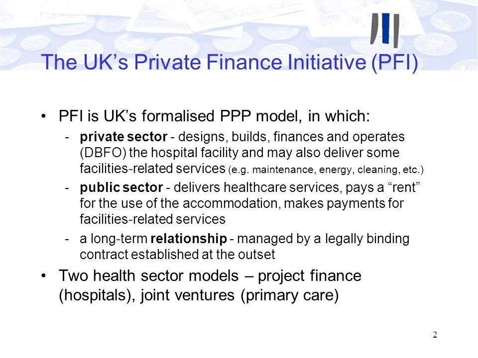 The UK's Private Finance Initiative (PFI)