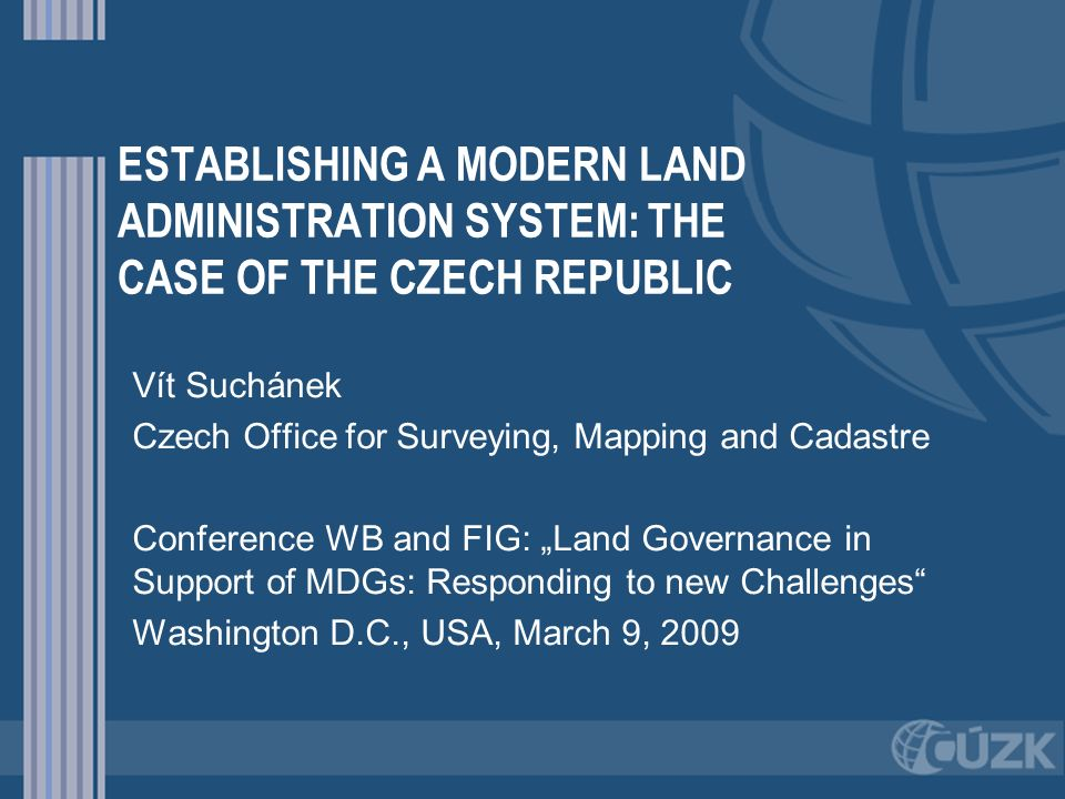 ESTABLISHING A MODERN LAND ADMINISTRATION SYSTEM: THE CASE OF THE CZECH REPUBLIC