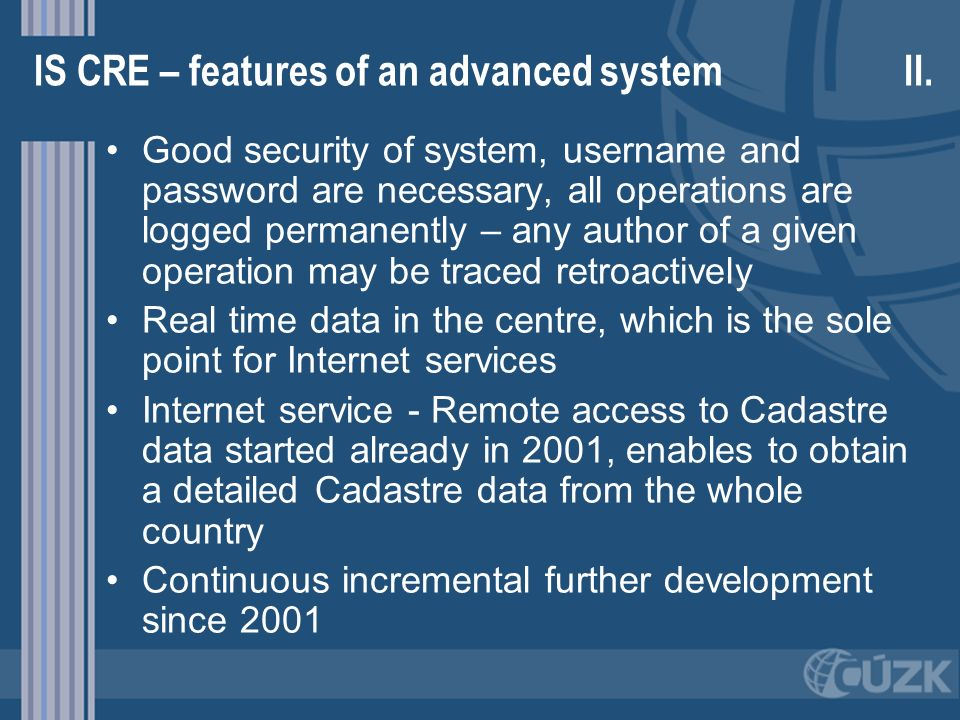IS CRE – features of an advanced system II.