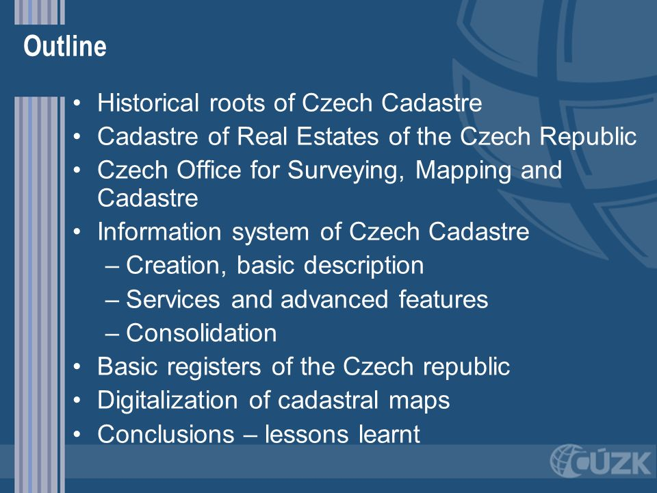 Outline Historical roots of Czech Cadastre