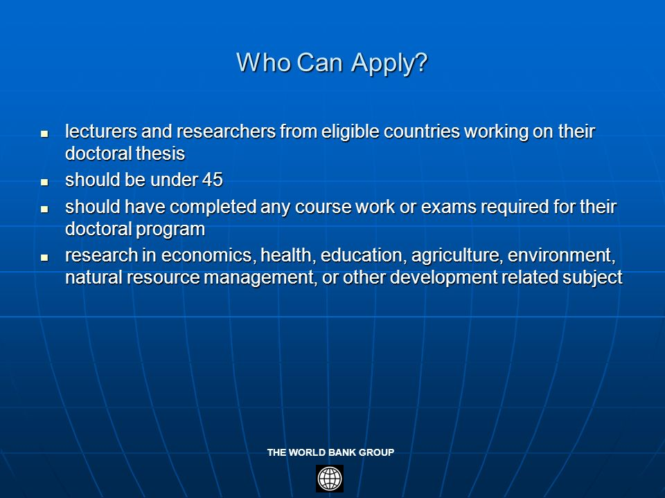 Who Can Apply lecturers and researchers from eligible countries working on their doctoral thesis. should be under 45.
