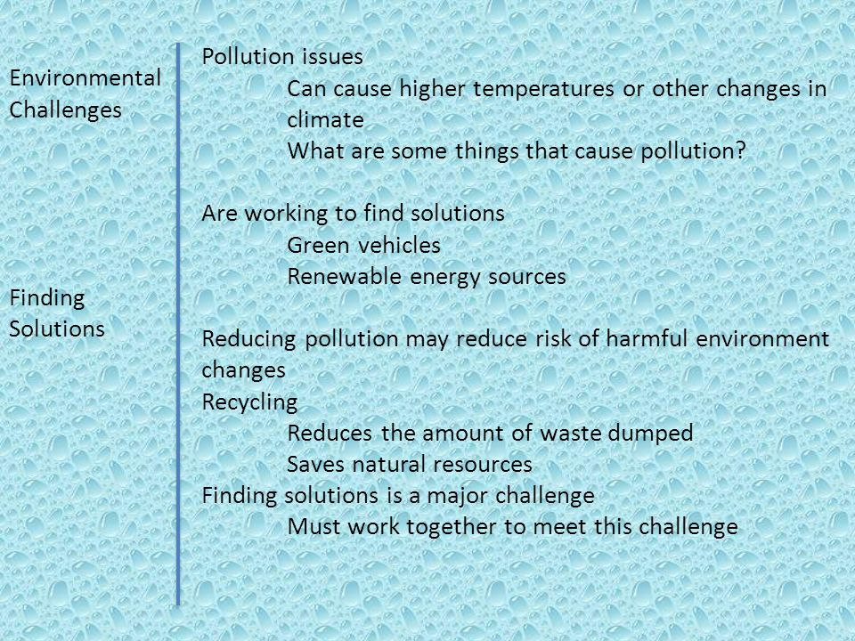 Pollution issues Can cause higher temperatures or other changes in climate. What are some things that cause pollution
