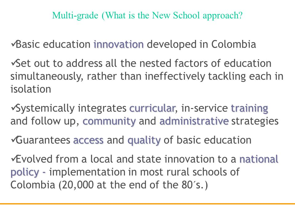 Multi-grade (What is the New School approach