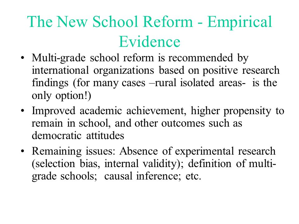 The New School Reform - Empirical Evidence