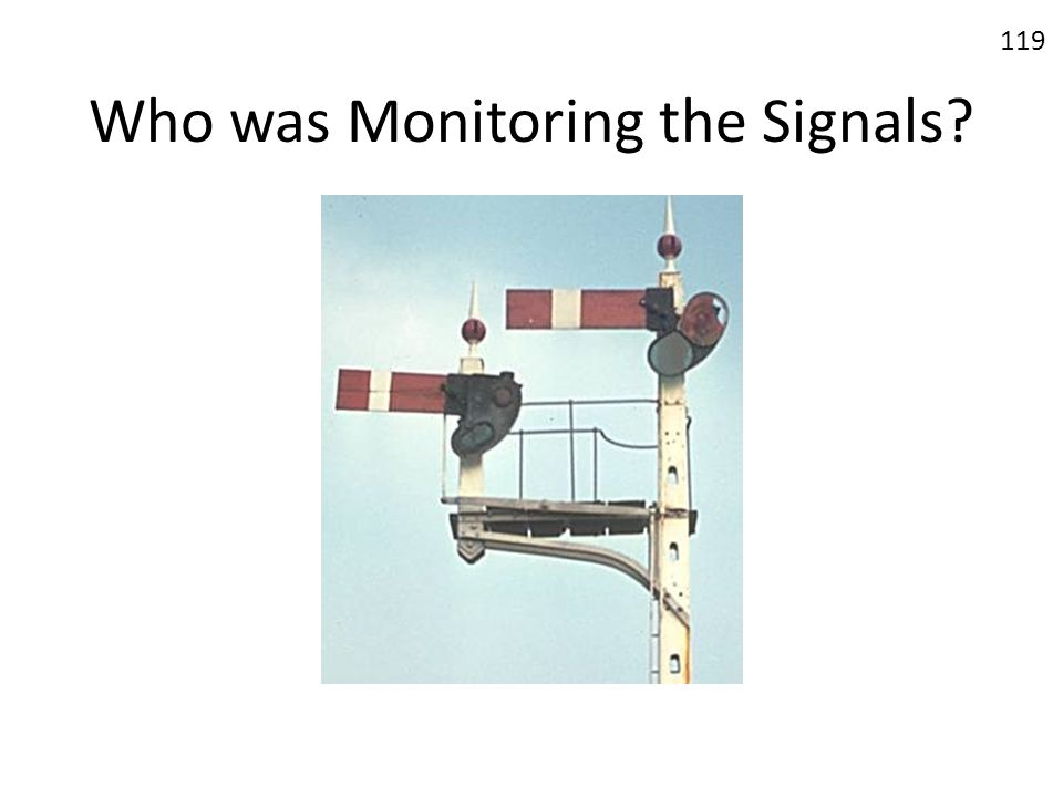 Who was Monitoring the Signals