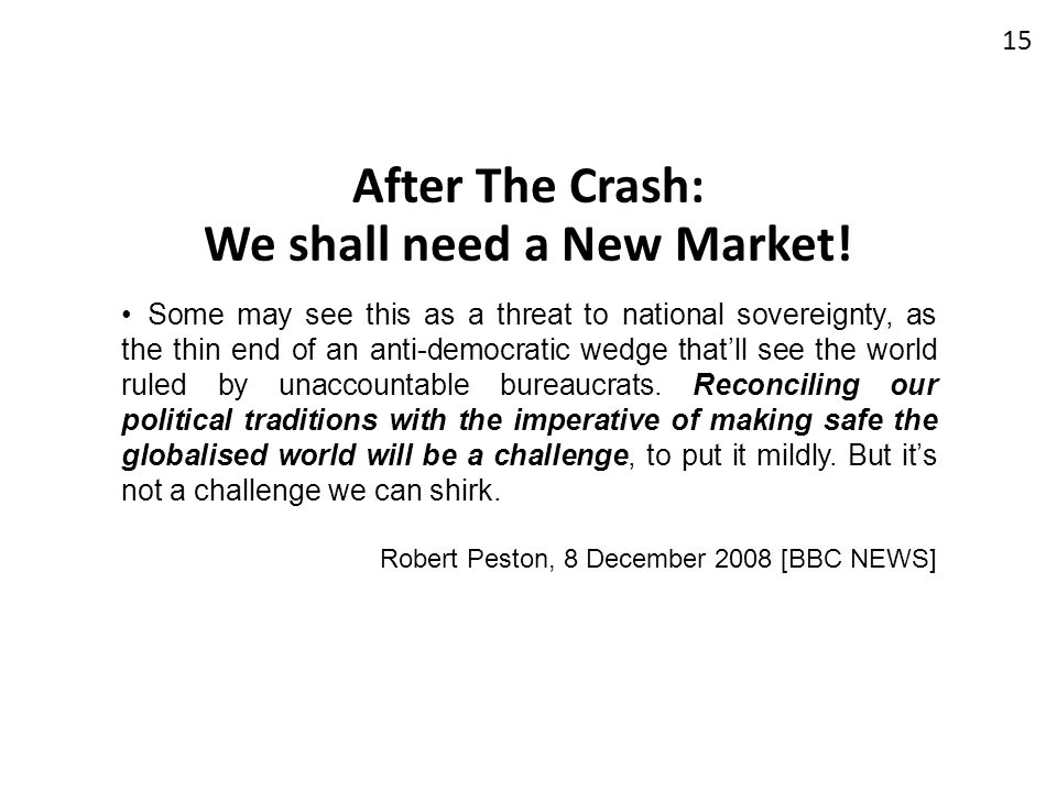After The Crash: We shall need a New Market!