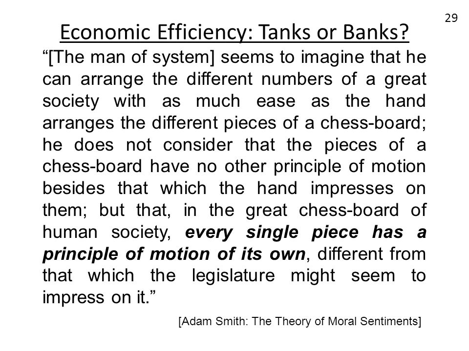 Economic Efficiency: Tanks or Banks