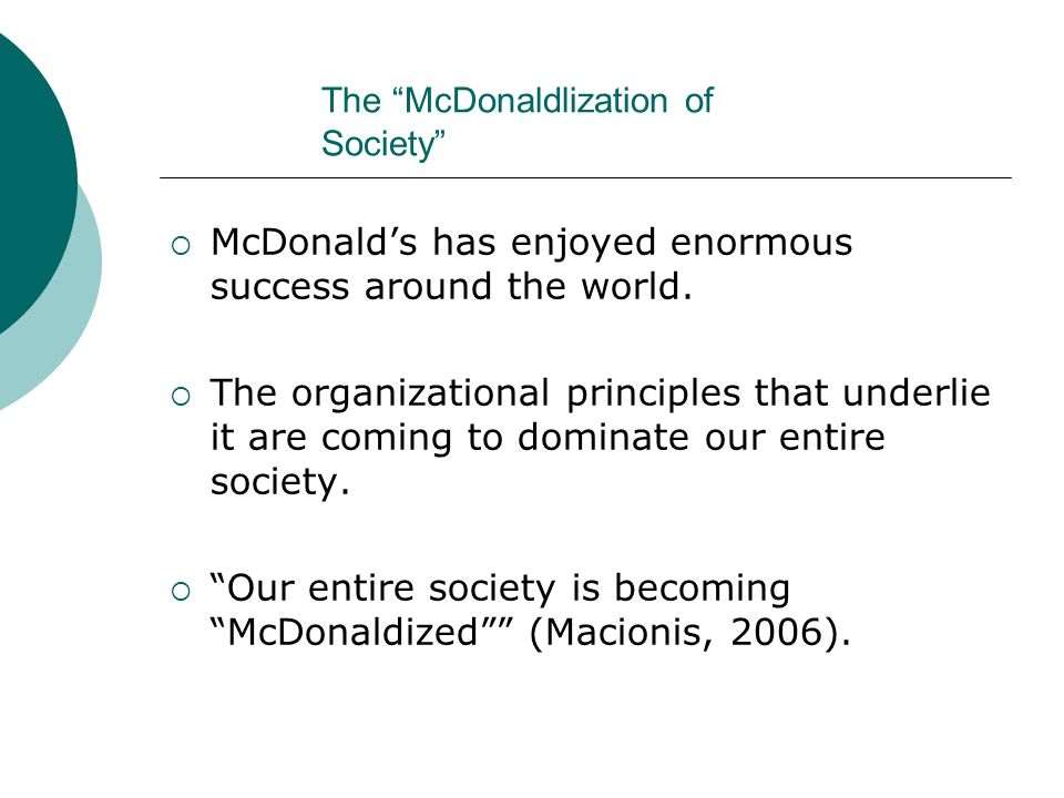 The McDonaldlization of Society