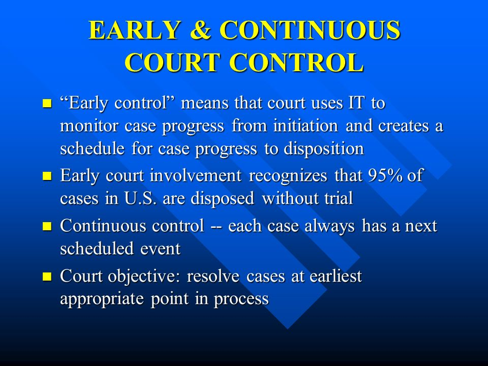 EARLY & CONTINUOUS COURT CONTROL