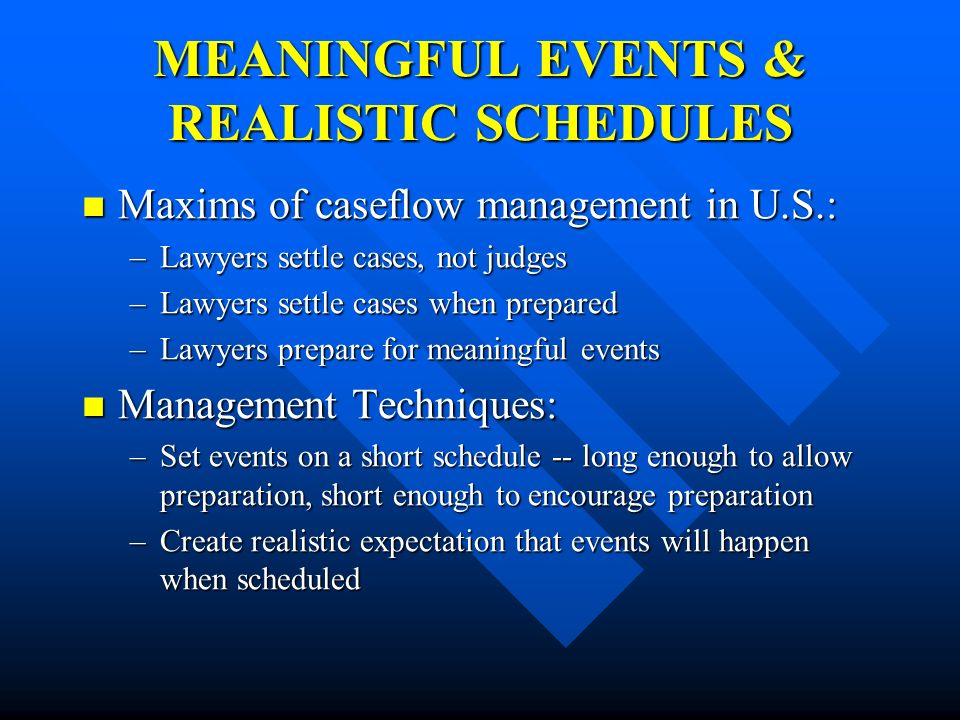 MEANINGFUL EVENTS & REALISTIC SCHEDULES