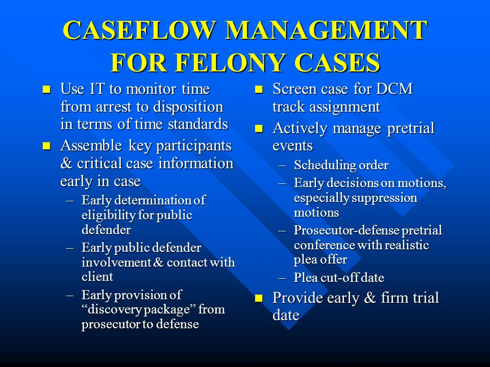 CASEFLOW MANAGEMENT FOR FELONY CASES
