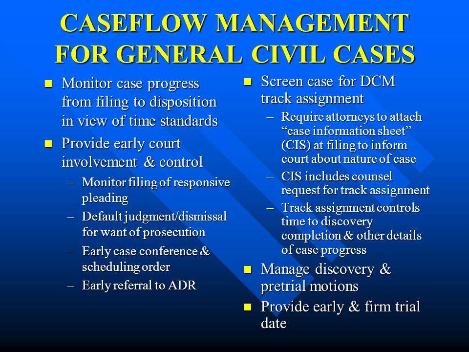 CASEFLOW MANAGEMENT FOR GENERAL CIVIL CASES