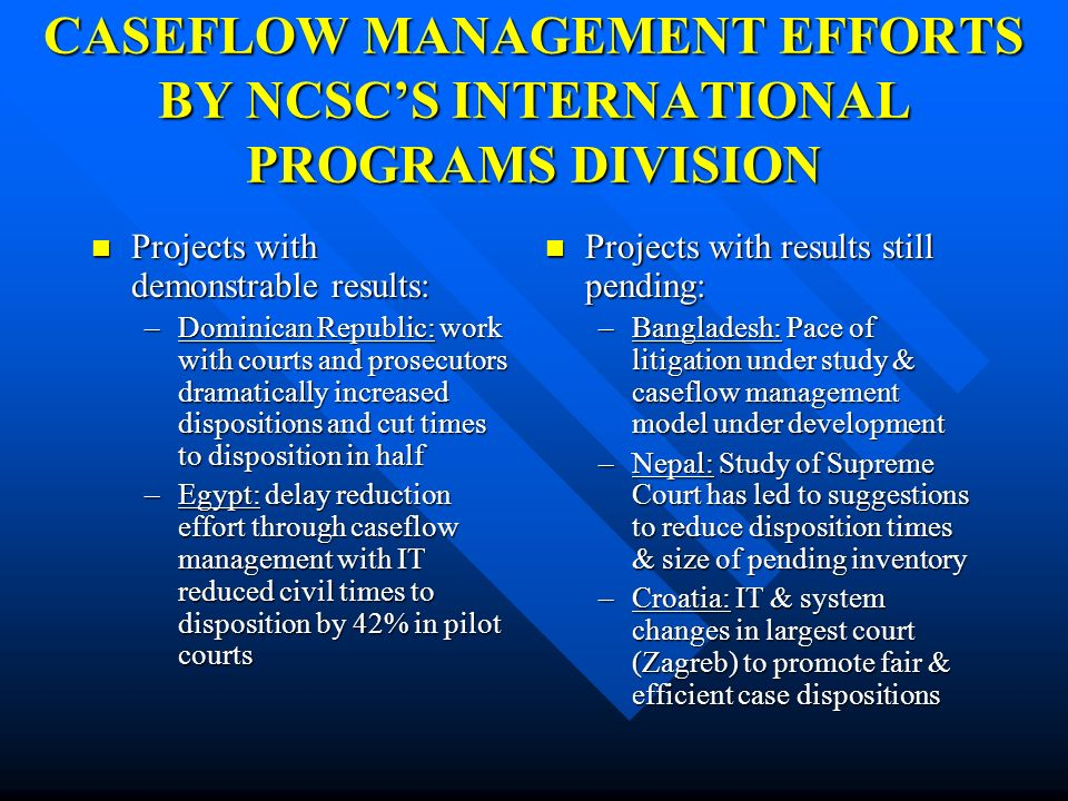 CASEFLOW MANAGEMENT EFFORTS BY NCSC'S INTERNATIONAL PROGRAMS DIVISION