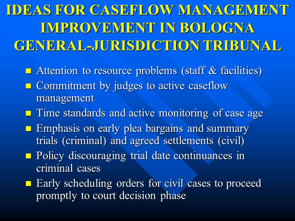 IDEAS FOR CASEFLOW MANAGEMENT IMPROVEMENT IN BOLOGNA GENERAL-JURISDICTION TRIBUNAL