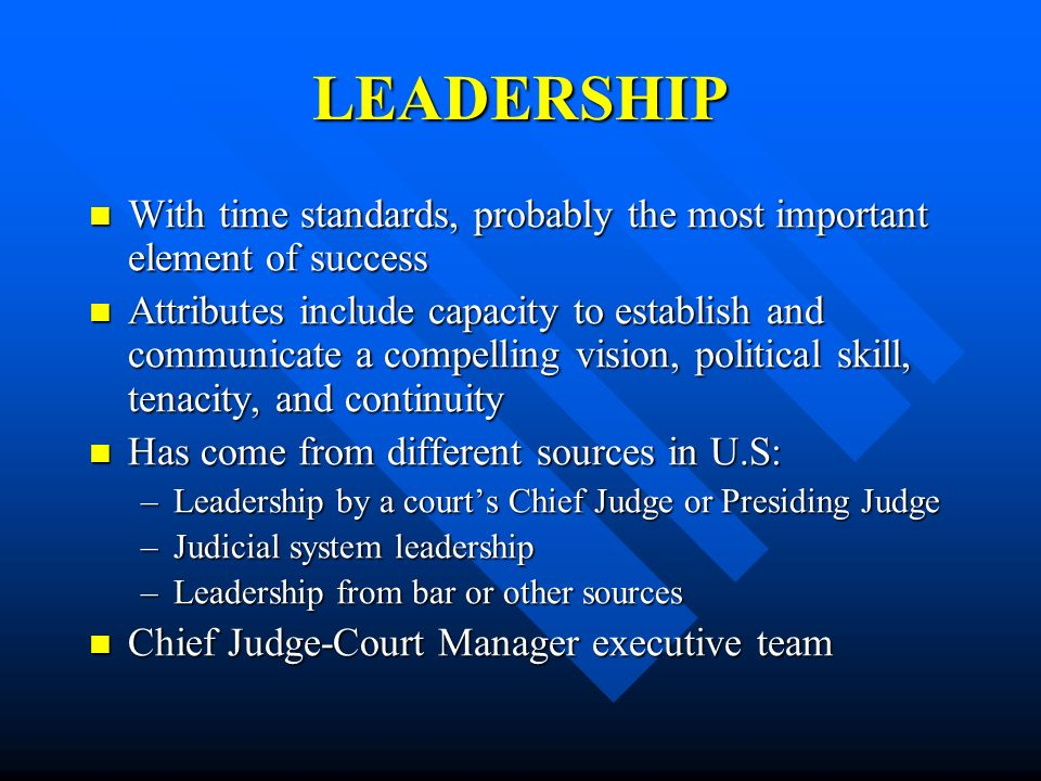 LEADERSHIP With time standards, probably the most important element of success.