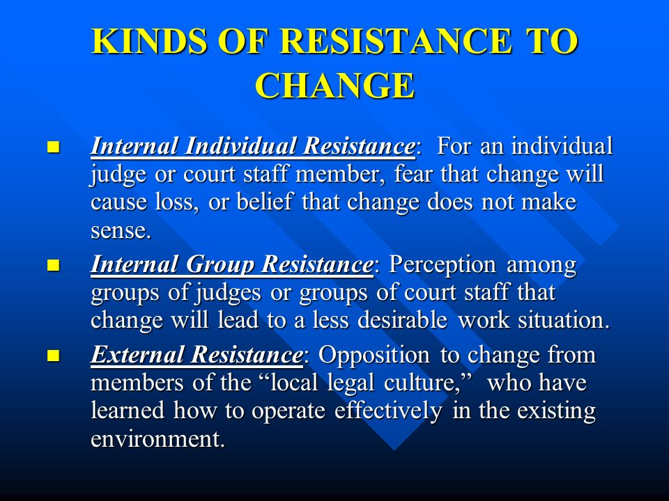 KINDS OF RESISTANCE TO CHANGE