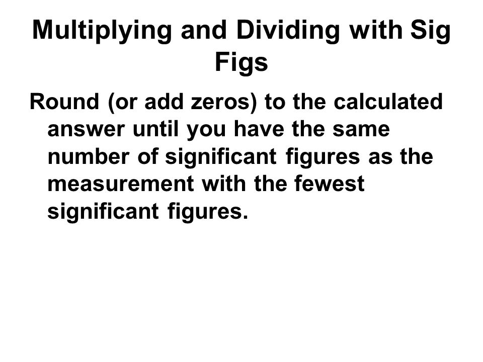 Multiplying and Dividing with Sig Figs