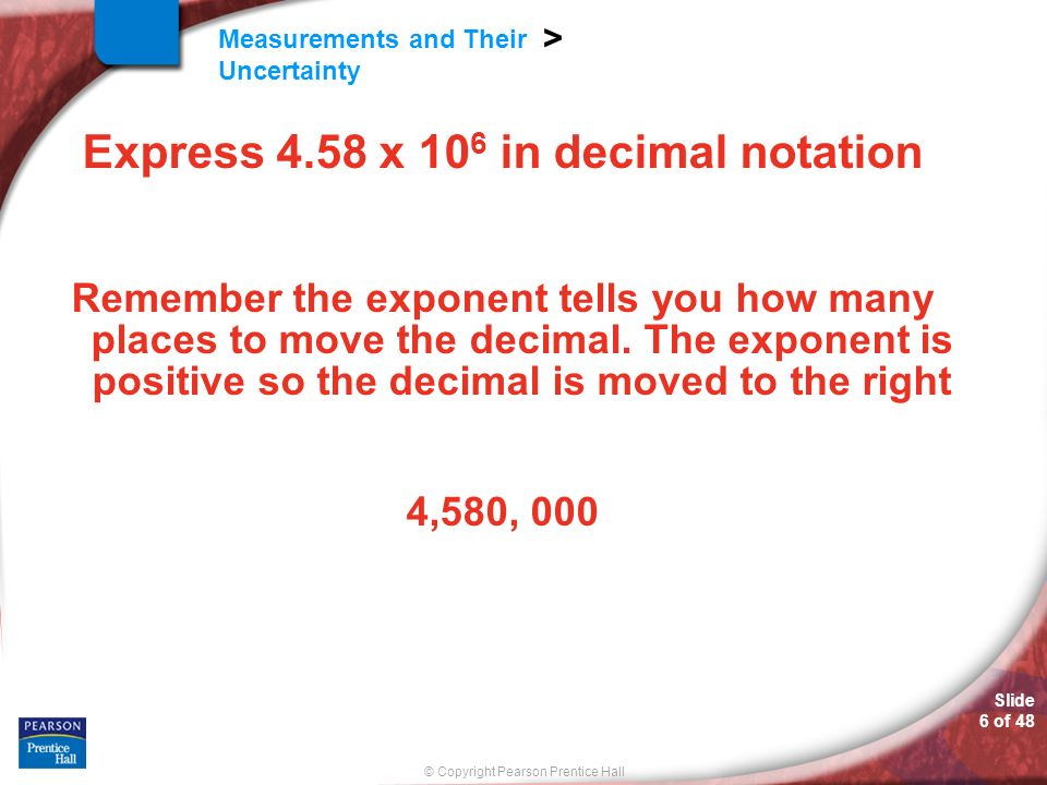 Express 4.58 x 106 in decimal notation
